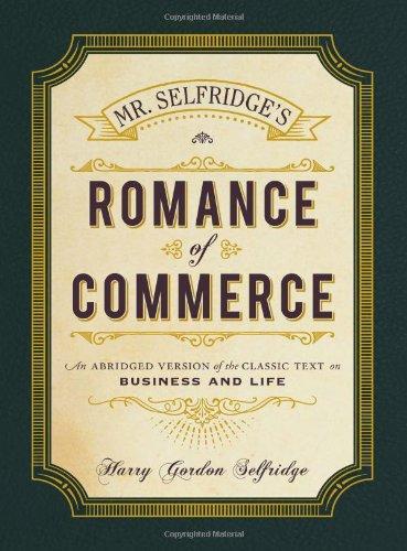 Mr. Selfridge's Romance of Commerce: An Abridged: Selfridge, Harry Gordon
