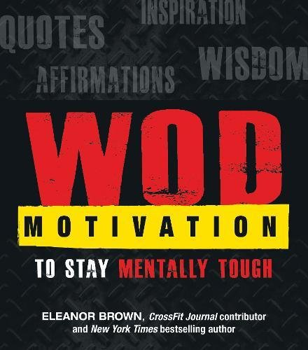 9781440570612: WOD Motivation: Quotes, Inspiration, Affirmations, and Wisdom to Stay Mentally Tough
