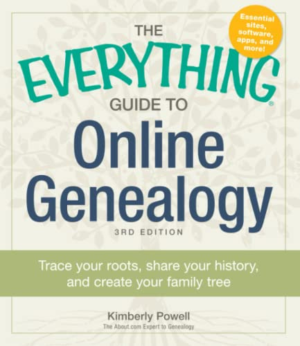 9781440570681: The Everything Guide to Online Genealogy: Trace Your Roots, Share Your History, and Create Your Family Tree