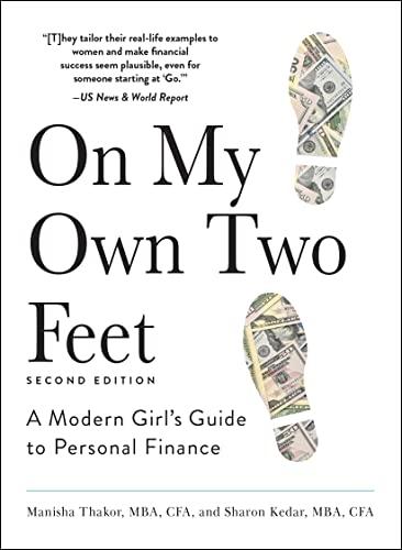 On My Own Two Feet: A Modern Girl's Guide to Personal Finance: Thakor, Manisha; Kedar, Sharon