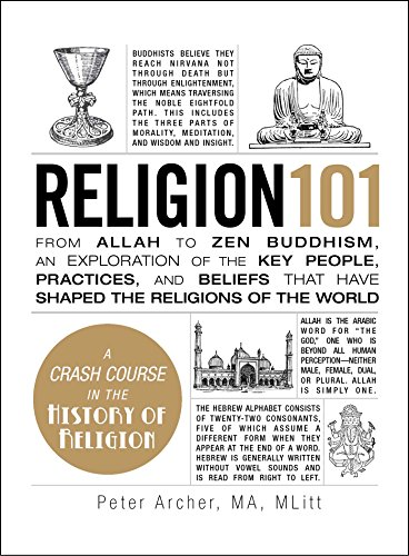Religion 101: From Allah to Zen Buddhism, an Exploration of the Key People, Practices, and Beliefs ...