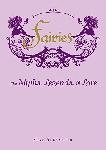 9781440573057: Fairies: The Myths, Legends, & Lore