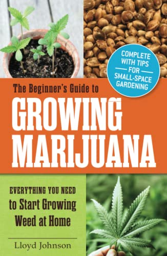 9781440573293: The Beginner's Guide to Growing Marijuana: Everything You Need to Start Growing Weed at Home