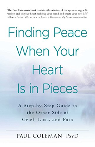 9781440573385: Finding Peace When Your Heart Is In Pieces: A Step-by-Step Guide to the Other Side of Grief, Loss, and Pain