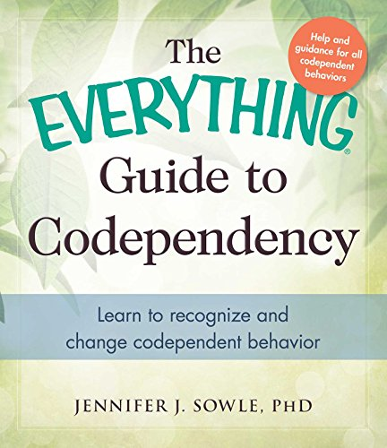 9781440573903: The Everything Guide to Codependency: Learn to recognize and change codependent behavior