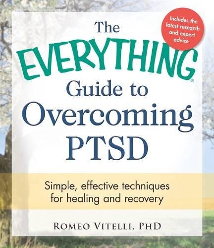 9781440574627: The Everything Guide To Overcoming PTSD: Simple, Effective Techniques for Healing and Recovery