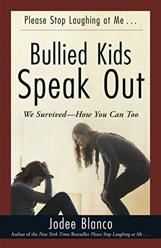 Bullied Kids Speak Out: We Survived - How You Can Too: Blanco Author of the New York Times ...