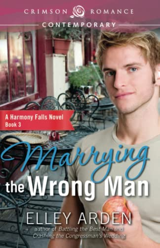 9781440579622: Marrying The Wrong Man (Crimson Romance)