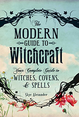 9781440580024: The Modern Guide to Witchcraft: Your Complete Guide to Witches, Covens, and Spells (Modern Witchcraft)