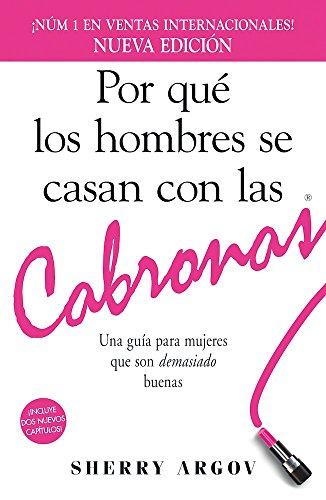 9781440580468: Por que los hombres se casan con las cabronas / Why Men Marry Bitches: Una guia para mujeres que son demasiado buenas (Spanish Edition)