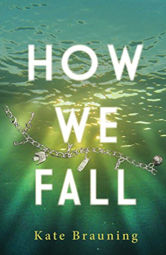 How We Fall: Brauning, Kate