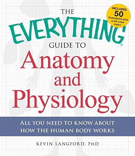 The Everything Guide to Anatomy and Physiology: Langford, Kevin
