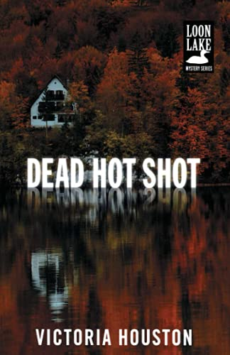9781440582257: Dead Hot Shot (A Loon Lake Mystery)