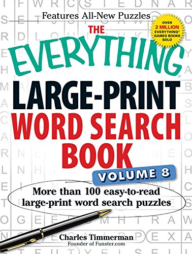 The Everything Large-Print Word Search Book, Volume 8: More than 100 easy-to-read large-print word ...