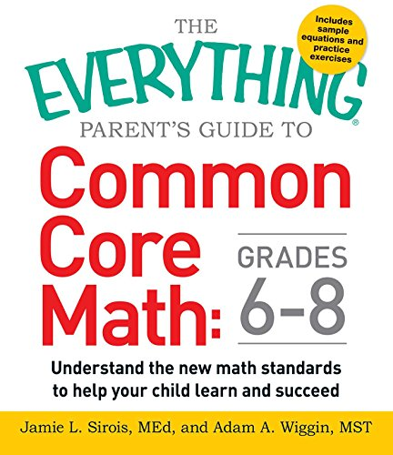 The Everything Parent's Guide to Common Core Math Grades 6-8: Sirois, Jamie L.