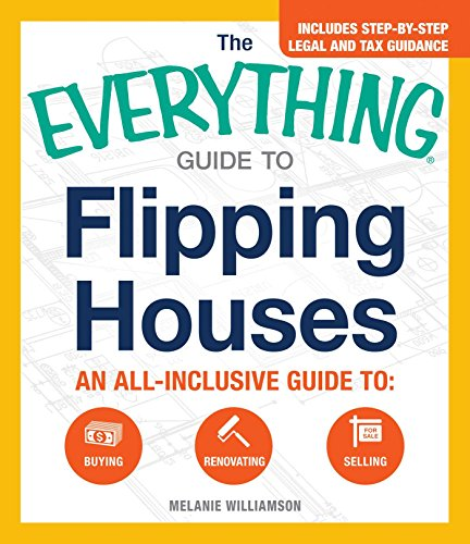 9781440583780: The Everything Guide To Flipping Houses: An All-Inclusive Guide to Buying, Renovating, Selling