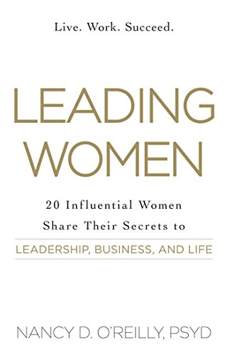 9781440584176: Leading Women: 20 Influential Women Share Their Secrets to Leadership, Business, and Life