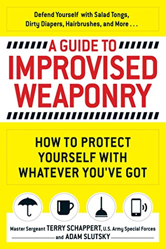 9781440584725: A Guide To Improvised Weaponry: How to Protect Yourself with WHATEVER You've Got
