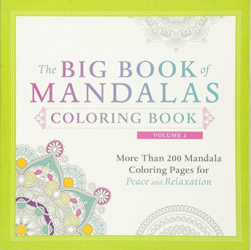 The Big Book of Mandalas Coloring Book, Volume 2: More Than 200 Mandala Coloring Pages for Peace ...
