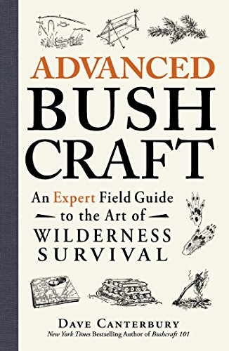 9781440587962: Advanced Bushcraft: An Expert Field Guide to the Art of Wilderness Survival