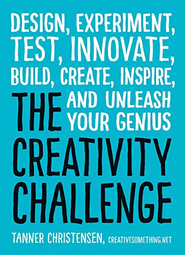 9781440588334: The Creativity Challenge: Design, Experiment, Test, Innovate, Build, Create, Inspire, and Unleash Your Genius