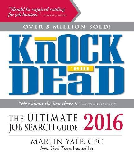 Knock 'em Dead 2016: The Ultimate Job Search Guide: Yate, Martin