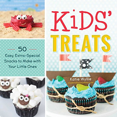 9781440589645: Kids' Treats: 50 Easy, Extra-Special Snacks to Make with Your Little Ones