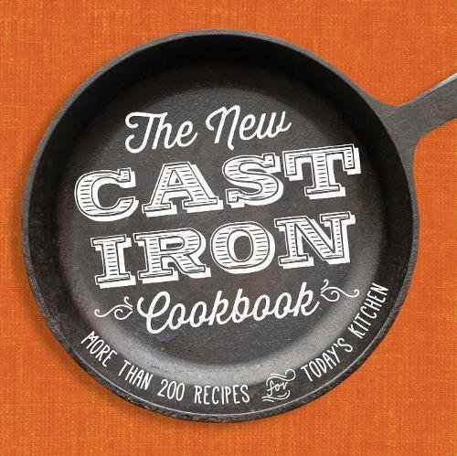 9781440589768: The New Cast-Iron Cookbook: More Than 200 Recipes for Today's Kitchen