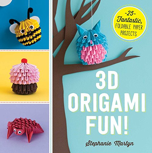 9781440590313: 3D Origami Fun!: 25 Fantastic, Foldable Paper Projects