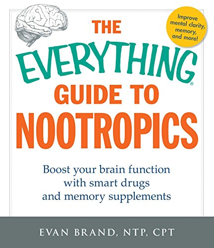 9781440591310: The Everything Guide To Nootropics: Boost Your Brain Function with Smart Drugs and Memory Supplements