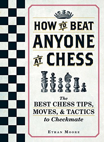 9781440592140: How To Beat Anyone At Chess: The Best Chess Tips, Moves, and Tactics to Checkmate