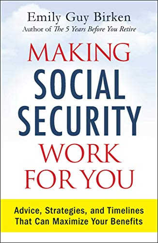 9781440593376: Making Social Security Work for You: Advice, Strategies, and Timelines That Can Maximize Your Benefits