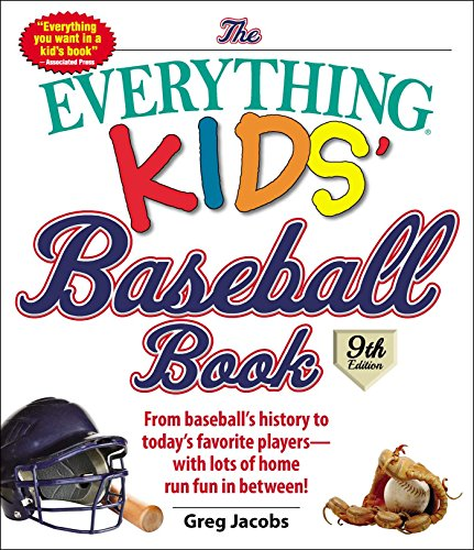 9781440593895: The Everything Kids' Baseball Book: From Baseball's History to Today's Favorite Players--With Lots of Home Run Fun in Between!