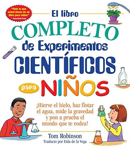 El libro completo de experimentos cientificos para: Robinson, Tom/ Del