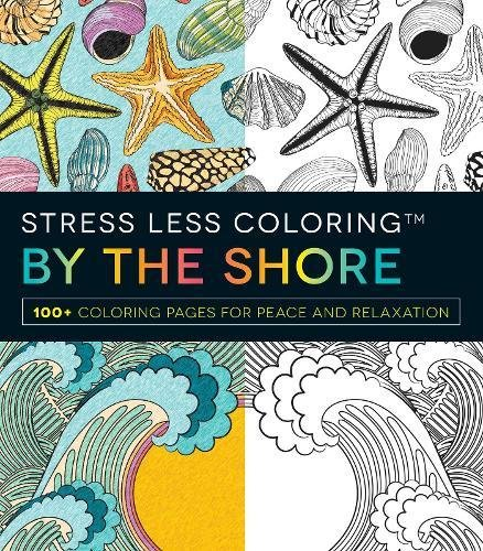 9781440597145: Stress Less Coloring - By the Shore: 100+ Coloring Pages for Peace and Relaxation