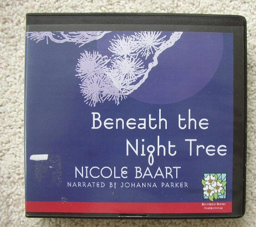Beneath the Night Tree: Nicole Baart