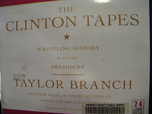THE CLINTON TAPES Wrestling History with the President: Taylor Branch