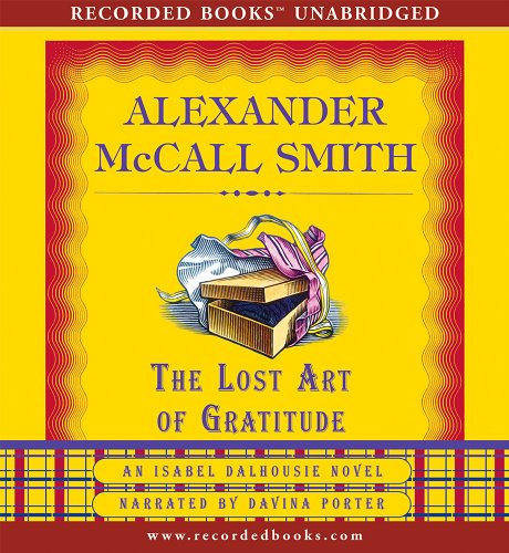 The Lost Art of Gratitude (The Sunday Philosophy Club series): McCall Smith, Alexander