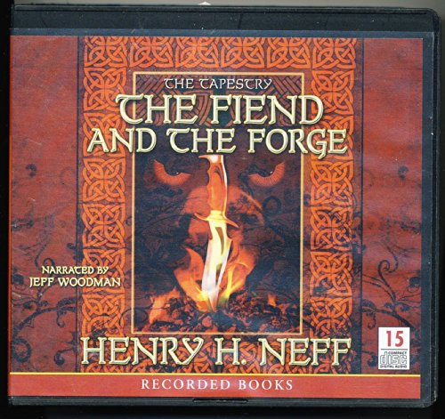 9781440753527: The Fiend and the Forge (The Tapestry)