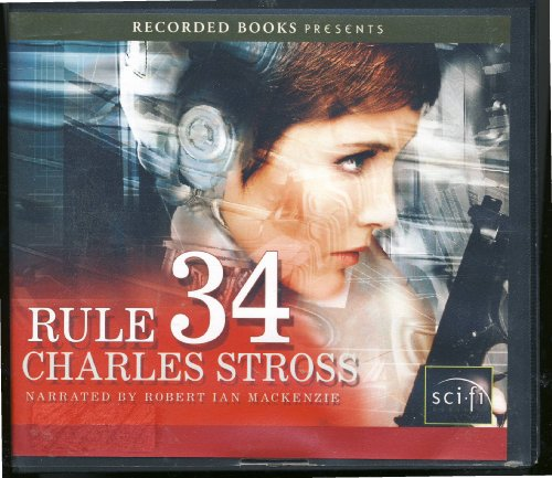 Rule 34 by Charles Stross Unabridged CD: Charles Stross