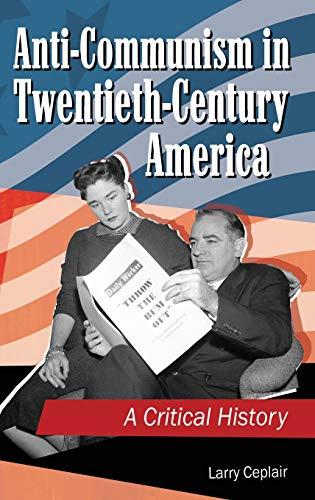 9781440800474: Anti-Communism in Twentieth-Century America: A Critical History