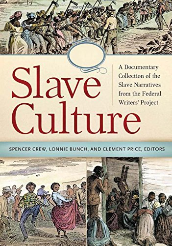 9781440800863: Slave Culture [3 volumes]: A Documentary Collection of the Slave Narratives from the Federal Writers' Project