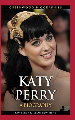 9781440801006: Katy Perry: A Biography (Greenwood Biographies)