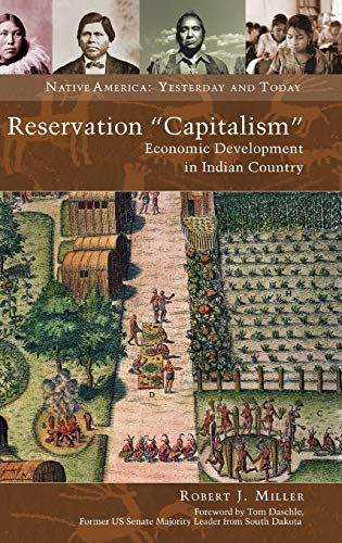 9781440801112: Reservation Capitalism: Economic Development in Indian Country (Native America: Yesterday and Today)