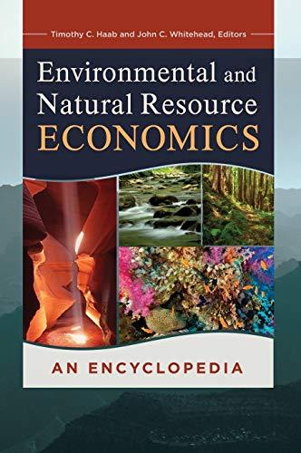 Environmental and Natural Resource Economics: An Encyclopedia (Hardback): John C. Whitehead