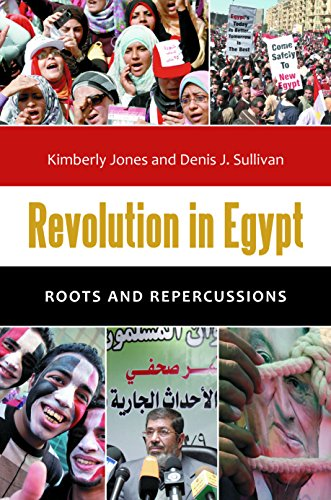 Revolution in Egypt: Roots and Repercussions (Praeger Security International) (9781440801211) by Kimberly Jones; Denis J. Sullivan