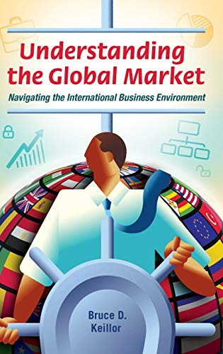 9781440803017: Understanding the Global Market: Navigating the International Business Environment
