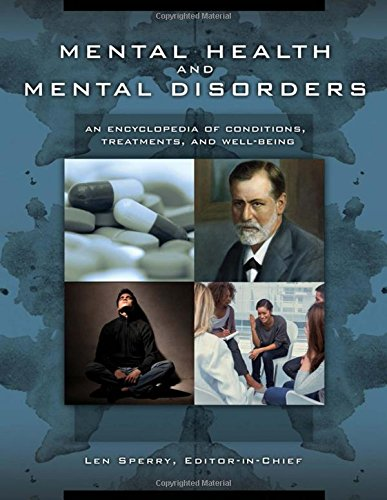 Mental Health and Mental Disorders: An Encyclopedia: Edited by Len
