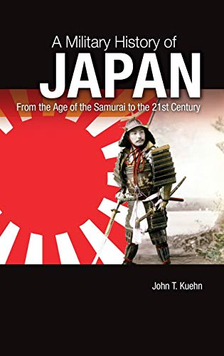 9781440803932: A Military History of Japan: From the Age of the Samurai to the 21st Century