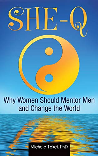9781440804069: SHE-Q: Why Women Should Mentor Men and Change the World